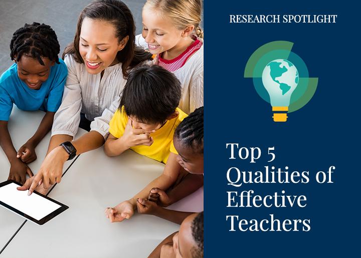 Top 5 Qualities of Effective Teachers, According to Teachers