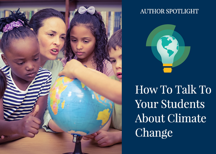 How to Talk To Your Students About Climate Change