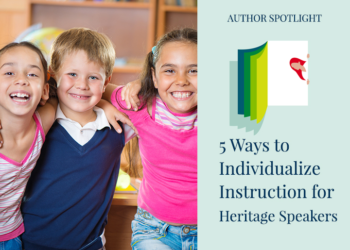 5 Ways to Individualize Instruction for Heritage Speakers