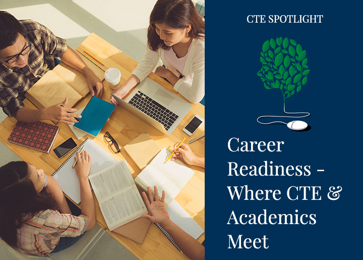 Career Readiness – Where CTE and Academics Meet