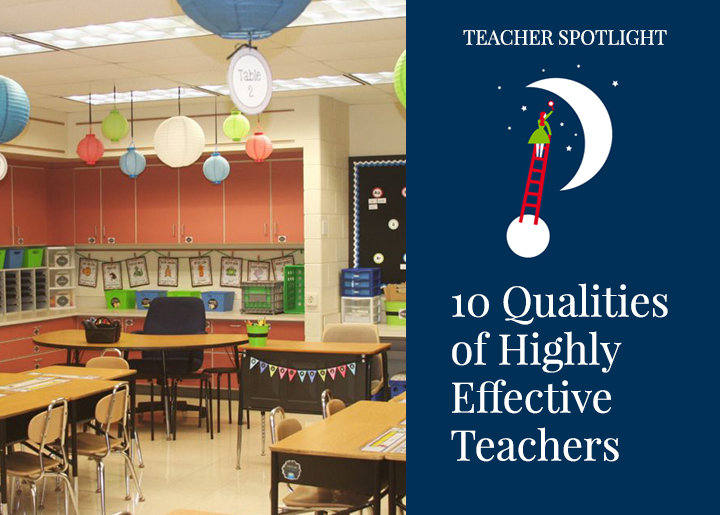 Educators Are Asking For Loving >> 10 Qualities Of Highly Effective Teachers Fresh Ideas For Teaching