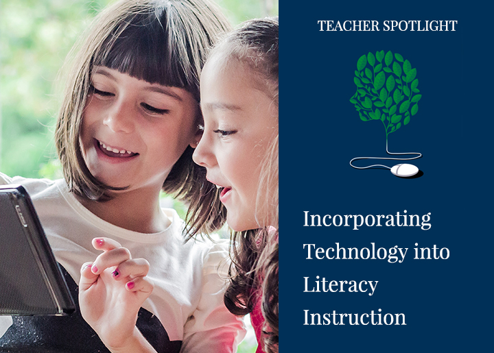 Incorporating Technology into Literacy Instruction