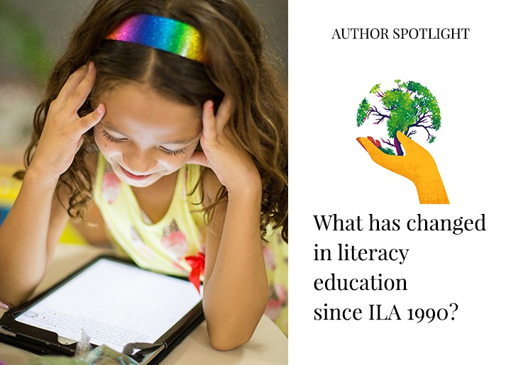 What has Changed In Literacy Education Since ILA 1990